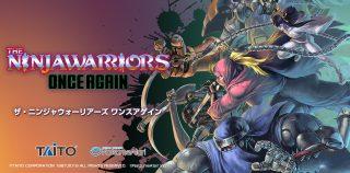 The Ninja Warriors: Once Again será lançado em Julho no Japão para o PlayStation 4 e Switch